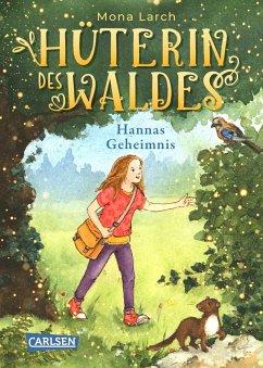 Hannas Geheimnis / Hüterin des Waldes Bd.1 - Larch, Mona