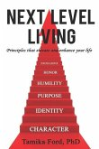 Next Level Living: Principles That Elevate and Enhance Your Life
