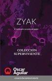 ZYAK. El codiciado corazón del poder