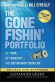 The Gone Fishin' Portfolio: Get Wise, Get Wealthy...and Get on with Your Life