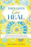 Thoughts Can Heal: 30 Daily Practices to Help Heal Anxiety