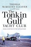 The Tonkin Gulf Yacht Club: Naval Aviation in the Vietnam War
