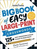 The Everything Big Book of Easy Large-Print Crosswords: 125+ Easy Crossword Puzzles in Easy-To-Read Print!