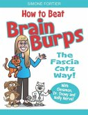 How to Beat Brain Burps