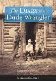 The Diary of a Dude Wrangler (LARGE PRINT)