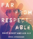 Far from Respectable: Dave Hickey and His Art