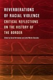 Reverberations of Racial Violence: Critical Reflections on the History of the Border