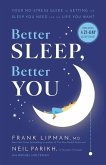Better Sleep, Better You: Your No-Stress Guide for Getting the Sleep You Need and the Life You Want
