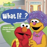 What If . . . ? (Sesame Street): Answers to Calm First-Day-Of-School Jitters