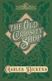 The Old Curiosity Shop - With Appreciations and Criticisms By G. K. Chesterton