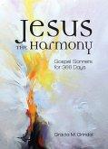Jesus the Harmony: Gospel Sonnets for 366 Days