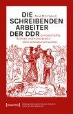 Die schreibenden Arbeiter der DDR (eBook, PDF)