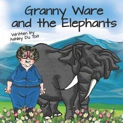 Granny Ware and the Elephants - Du Toit, Ashley