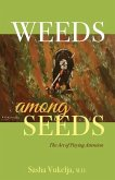 Weeds among Seeds: The Art of Paying Attention