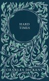 Hard Times - With Appreciations and Criticisms By G. K. Chesterton