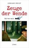 Zeuge der Wende (eBook, ePUB)