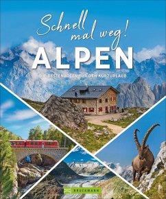 Schnell mal weg! Alpen - Blechschmidt, Gotlind Dr.;Wedl, Hans-Peter