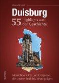 Duisburg. 55 Highlights aus der Geschichte