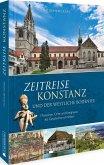 Zeitreise Konstanz und der westliche Bodensee