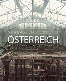 Verlassene Orte in Österreich