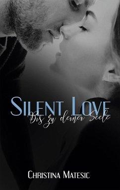 Silent Love - Bis zu deiner Seele