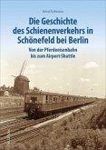 Die Geschichte des Schienenverkehrs in Schönefeld bei Berlin