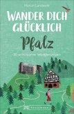 Wander dich glücklich - Pfalz