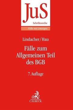 Fälle zum Allgemeinen Teil des BGB - Lindacher, Walter F.;Hau, Wolfgang