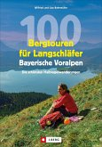 100 Bergtouren für Langschläfer Bayerische Voralpen