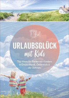 Urlaubsglück mit Kids - Pröttel, Michael;Mentzel, Britta;Benicke, Wolfgang