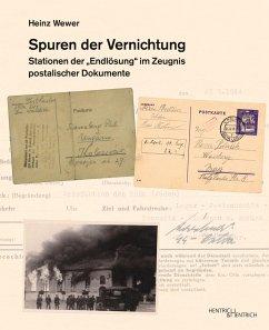 Spuren der Vernichtung - Wewer, Heinz