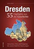 Dresden. 55 Highlights aus der Geschichte