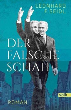 Der falsche Schah (eBook, ePUB) - Seidl, Leonhard F.