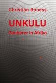 Unkulu - Zauberer in Afrika