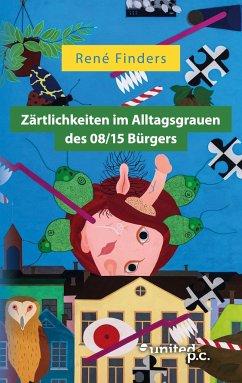 Zärtlichkeiten im Alltagsgrauen des 08/15 Bürgers
