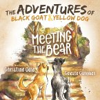 The Adventures of Black Goat and Yellow Dog: Meeting the Bear
