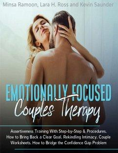 Emotionally Focused Couples Therapy - Ramoon, Minsa; Ross, Lara H.; Saunder, Kevin