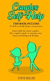 Couples Self-Help: 25 Skills to Build Deeper Connections + Smart Skills for Smart Couples. The Couple's Guide to Staying Away from Counse