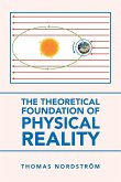 The Theoretical Foundation of Physical Reality