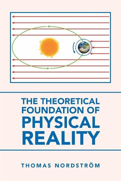 The Theoretical Foundation of Physical Reality - Nordström, Thomas