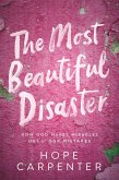 The Most Beautiful Disaster: How God Makes Miracles Out of Our Mistakes