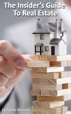 The Insider's Guide to Real Estate