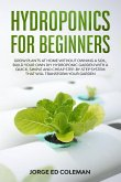 Hydroponics for Beginners: Grow Plants at Home Without Owning a Soil, Build Your Own DIY Hydroponics Garden With a Quick, Simple and Cheap STEP-B