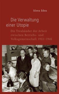 Die Verwaltung einer Utopie (eBook, PDF) - Eden, Sören