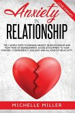 Anxiety in Relationship: The 7 Simple Steps To Manage Your Anxiety In Relationship And Fight Fear Of Abandonment. Avoid Attachment To Your Part