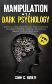 Manipulation and Dark Psychology: 2 Books in 1, Learn How to Analyze and Influence People. 31 Secrets to Discover How to Control Your Mind, Mastering