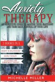 Anxiety Therapy: 3 BOOKS IN 1: Anxiety in Relationship, Couple Therapy and Acceptance and Commitment Therapy. The Perfect Guide to Mast