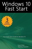 Windows 10 Fast Start, 3rd Edition: A Quick Start Guide to Windows 10