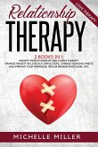Relationship Therapy: 2 Books in 1: Anxiety in Relationship and Couple Therapy. Manage Anxiety in Love in 7 Simple Steps, Change Your Bad Ha