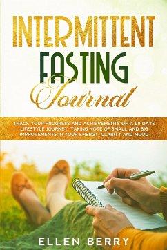 Intermittent Fasting Journal - Berry, Ellen